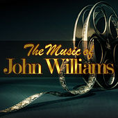 The Music of John Williams by Various Artists