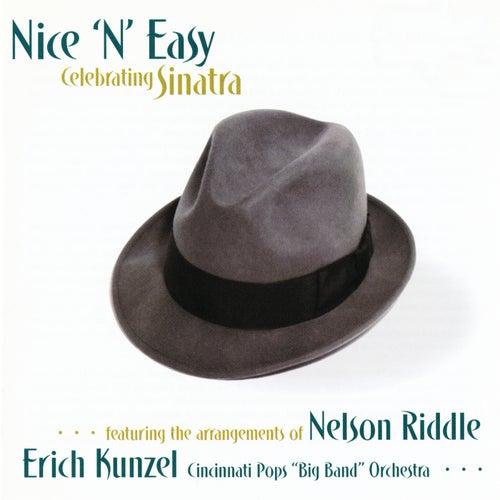 Nice 'N' Easy: Celebrating Sinatra by Erich Kunzel