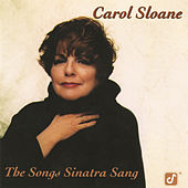 The Songs Sinatra Sang by Carol Sloane