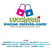 Lucchetti Ponte Milvio - The Bridge of Love Songs by Various Artists