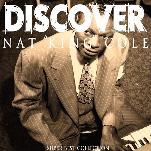 Discover (Super Best Collection) von Nat King Cole