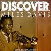 Discover (Super Best Collection) von Miles Davis
