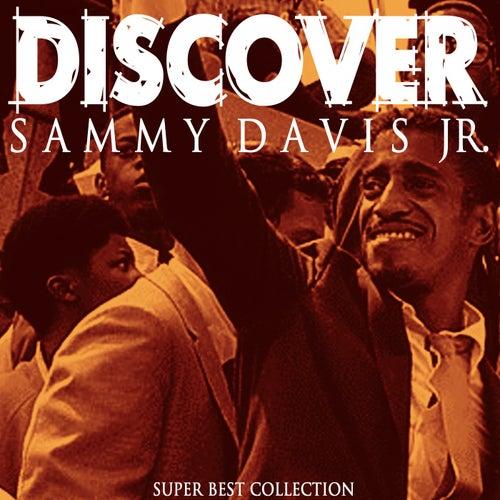 Discover (Super Best Collection) von Sammy Davis, Jr.