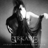 Enraptured Serene Mesmerism by A.R. Kane