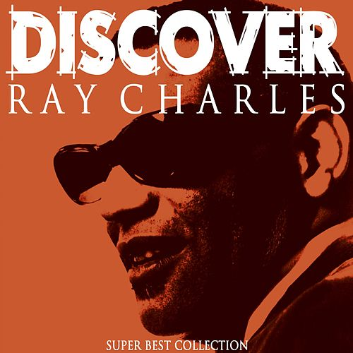 Discover (Super Best Collection) von Ray Charles