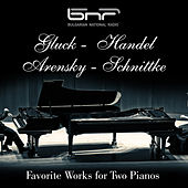 Gluck - Handel - Arensky - Schnittke: Favorite Works for Two Pianos by Various Artists