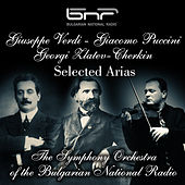 Giuseppe Verdi - Giacomo Puccini - Georgi Zlatev - Cherkin: Selected Arias by The Simphony Orchestra of the Bulgarian National Radio & Velizar Genchev