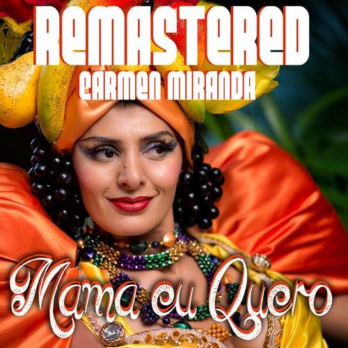 Mama eu quero by Carmen Miranda