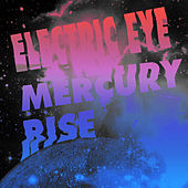Mercury Rise by The Electric Eye