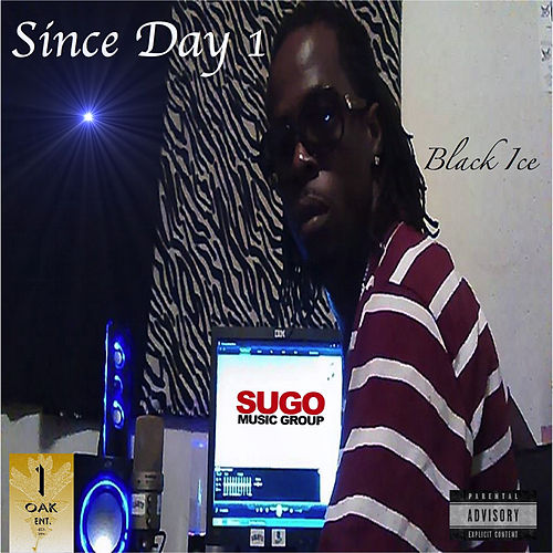 Since Day 1 by Black Ice