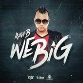 We Big by Ravi B