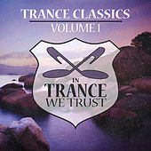 In Trance We Trust Trance Classics by Various Artists