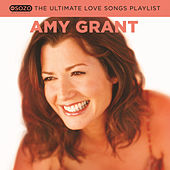 The Ultimate Love Songs Playlist by Amy Grant