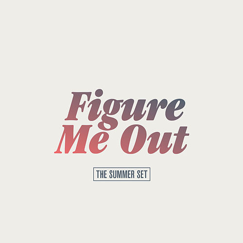 Figure Me Out by The Summer Set