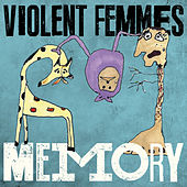 Memory by Violent Femmes