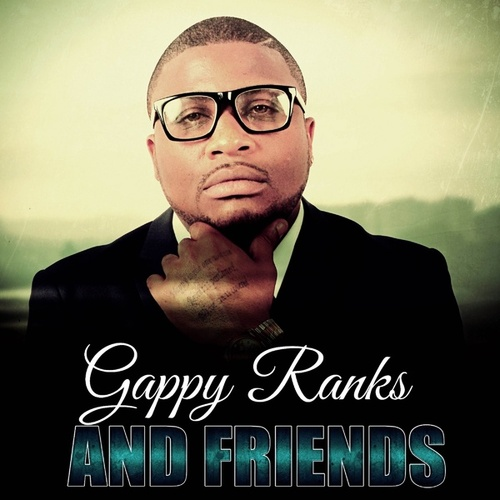 Gappy Ranks and Friends by Gappy Ranks