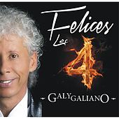 Felices los 4 by Galy Galiano