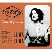 Lema Lema: Eva Salina Sings Šaban Bajramović by Eva Salina