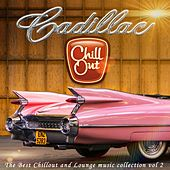 Cadillac Chillout, Vol. 2 (The Best Chillout and Lounge Music) by Various Artists