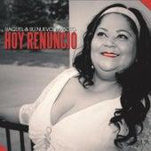 Hoy Renuncio by Raquel