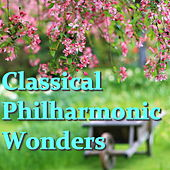 Classical Philharmonic Wonders by Various Artists