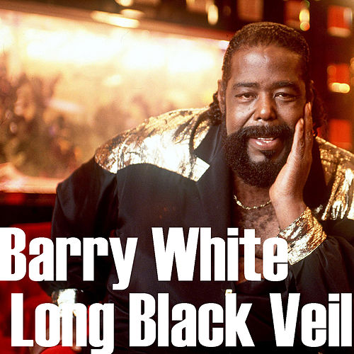 Long Black Veil von Barry White