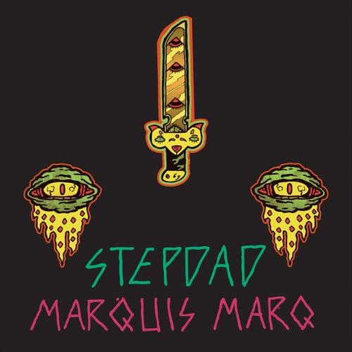 Marquis Marq by Stepdad