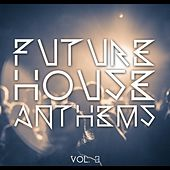 Future House Anthems, Vol. 3 by Various Artists