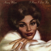 I Know I Love Him by Nancy Wilson