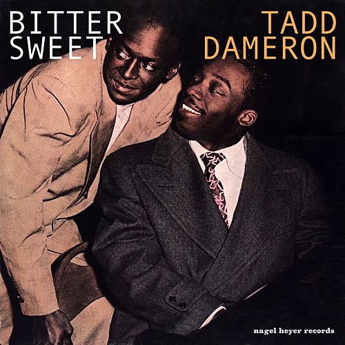Bitter Sweet by Tadd Dameron