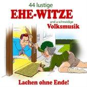 44 lustige Ehe-Witze und a schneidige Volksmusik - Lachen ohne Ende! Nr. 2 by Various Artists