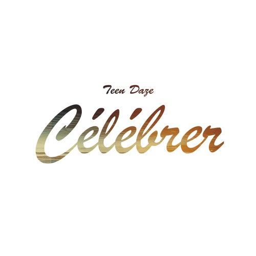 Célébrer - Single by Teen Daze