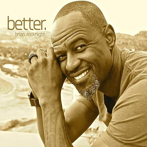 Better by Brian McKnight