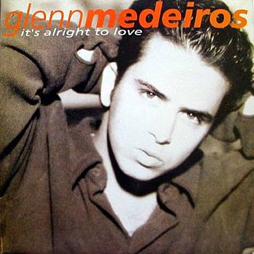 It's Alright to Love by Glenn Medeiros