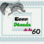 Gran Década de los 60 by Various Artists