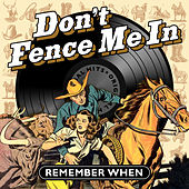 Don't Fence Me In - Remember When von Various Artists
