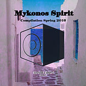 Mykonos Spirit Spring 2016 by Various Artists