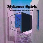 Mykonos Spirit Spring 2016 by Various Artists