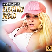 Dance Travels, Electro Road, Vol. 2 by Various Artists