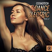 Cosmotech: Dance Electric, Vol. 2 by Various Artists