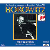 The Complete Masterworks Recordings Vol. VII: Early Romantics by Vladimir Horowitz