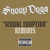Sexual Eruption Remixes by Snoop Dogg