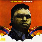 I Wish I Knew by Solomon Burke