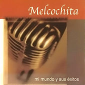 Mi Mundo Y Sus Exitos by Melcochita