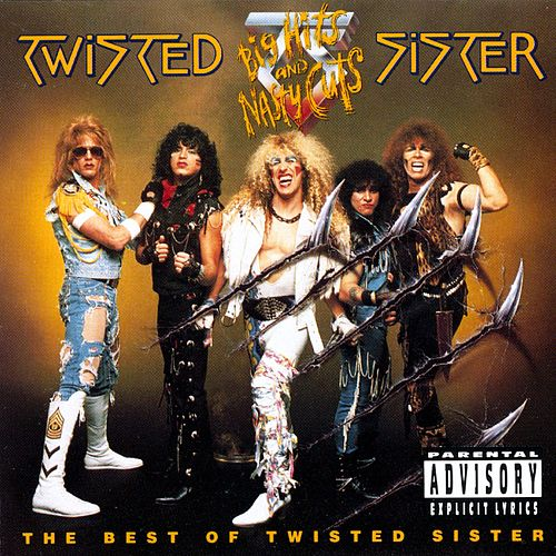 Big Hits And Nasty Cuts: Best Of Twisted Sister by Twisted Sister