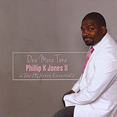 One More Time by Ii Phillip K. Jones
