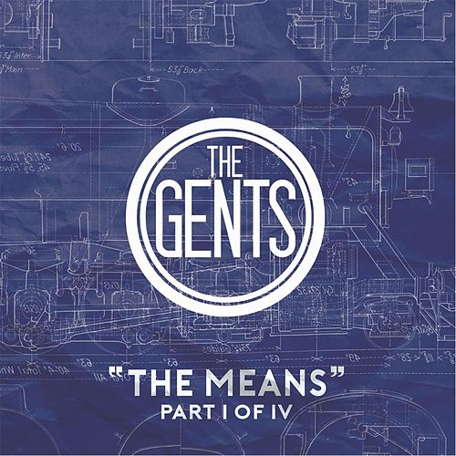 The Means, Pt. I of IV by The Gents