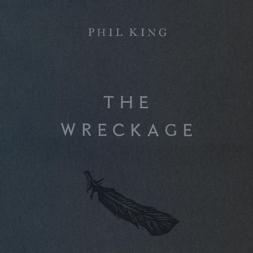 The Wreckage by Phil  King