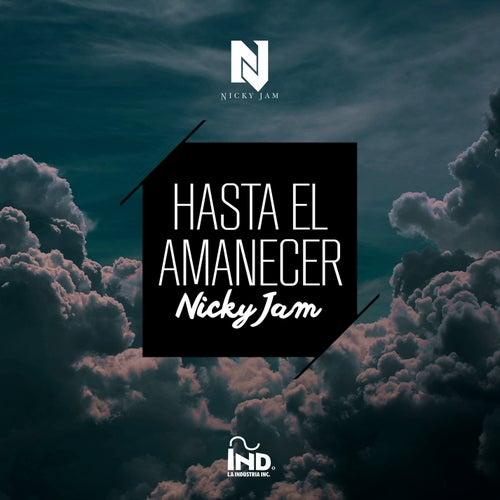 Hasta el Amanecer by Nicky Jam
