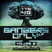 Bangers Only Volume 2 by Various Artists